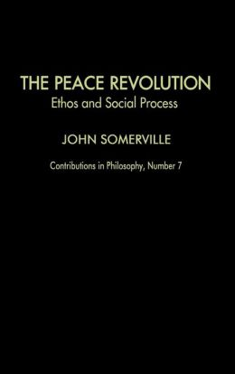The Peace Revolution: Ethos and Social Process