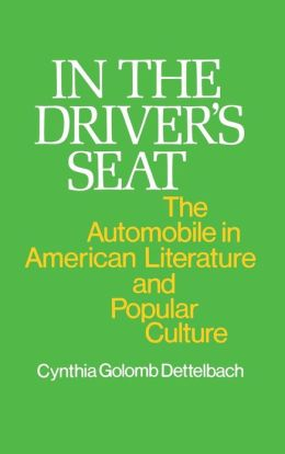 In the Driver's Seat: The Automobile in American Literature and Popular Culture