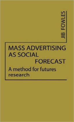Mass Advertising As Social Forecast