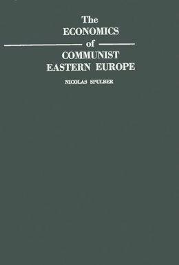 The Economics of Communist Eastern Europe