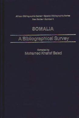 Somalia: A Bibliographical Survey