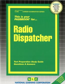 Radio Dispatcher: Test Preparation Study Guide, Questions and Answers