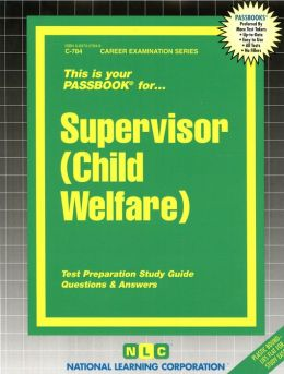 Supervisor (Child Welfare): Test Preparation Study Guide, Questions and Answers