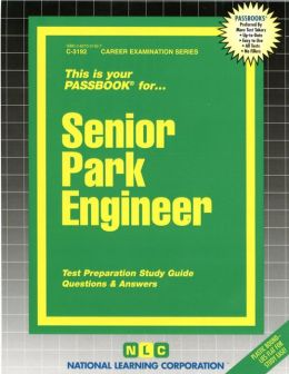 Senior Park Engineer: Test Preparation Study Guide Questions and Answers