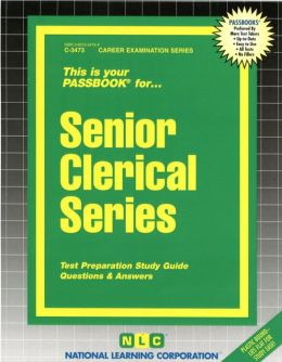 Senior Clerical Series: Test Preparation Study Guide, Questions and Answers