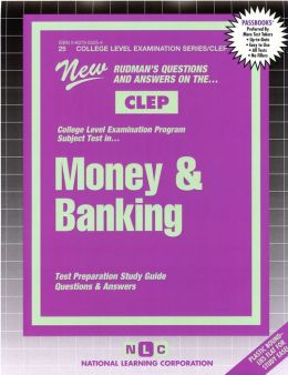 CLEP Money and Banking: New Rudman's Questions and Answers on the CLEP