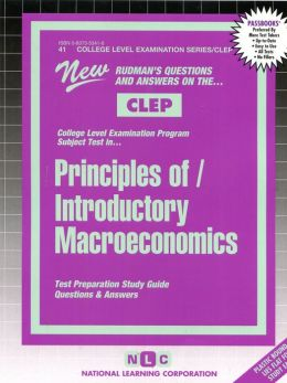 Introductory Macro-Economics: Test Preparation Study Guide Questions and Answers
