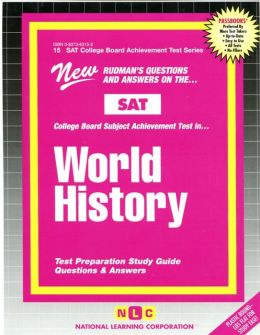 New Rudman's Questions and Answers on the SAT-II College Board Subject Achievement Test in World History: Test Preparation Study Guide Questions and Answers (SAT II/College Board Achievement Test Series #15)