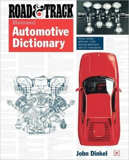 The Road and Track Illustrated Automotive Dictionary