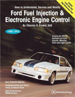 Ford Fuel Injection and Electronic Engine Control: How to Understand, Service and Modify, 1988-1993