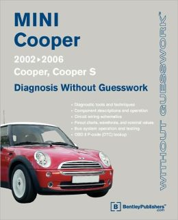 MINI Cooper - Diagnosis Without Guesswork: Cooper, Cooper S