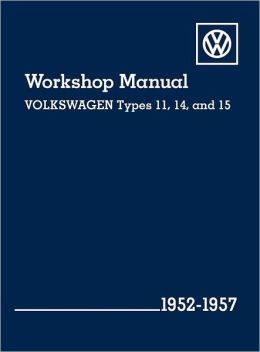 Volkswagen Workshop Manual Types 11, 14, and 15: 1952-1957