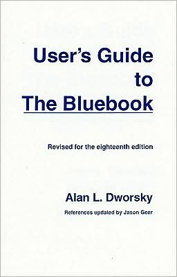 User's Guide to the Bluebook, Revised for the 18th Edition