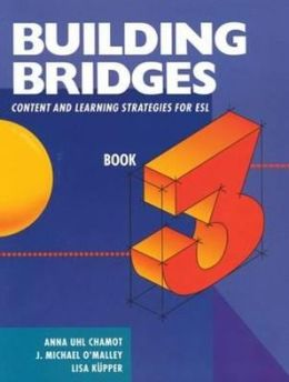 Building Bridges Level 3: Content and Learning Strategies for ESL