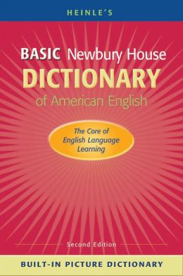 Heinle's Basic Newbury House Dictionary of American English with Built-in Picture Dictionary (Paperback)