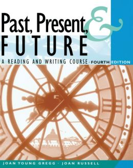 Past, Present, & Future: A Reading and Writing Course