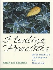 Healing Practices: Alternative Therapies for Nursing