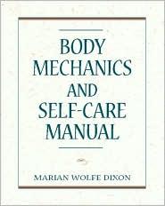 Body Mechanics and Self-Care Manual