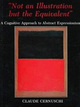 Not an Illustration but the Equivalent: A Cognitive Approach to Abstract Expressionism