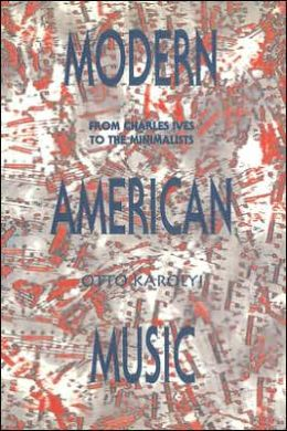 Modern American Music: From Charles Ives to the Minimalists