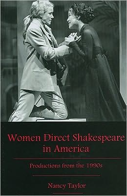 Women Direct Shakespeare in America: Productions from the 1990s