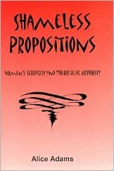 Shameless Propositions: Women's Sexuality and Theoretical Authority