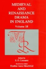 Medieval and Renaissance Drama in England, vol. 18