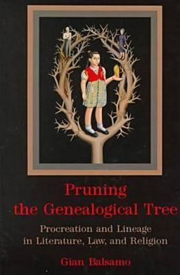 Pruning the Genealogical Tree: Procreation and Lineage in Literature, Law and Religion