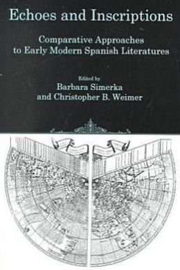 Echoes and Inscriptions: Comparative Approaches to Early Modern Spanish Literature