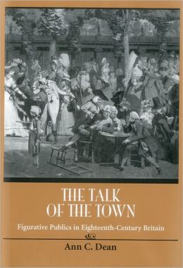 The Talk of the Town: Figurative Publics in Eighteenth-Century Britain