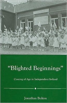 Blighted Beginnings: Coming of Age in Independent Ireland