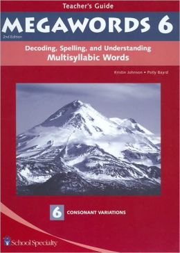 Megawords 6: Decoding, Spelling, and Understanding Multisyllabic Words - Consonant Variations, Teacher's Guide