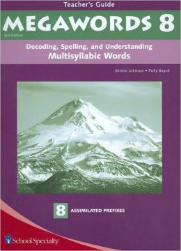 Megawords 8: Decoding, Spelling, and Understanding Multisyllabic Words - Assimilated Prefixes, Teacher's Guide