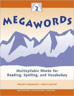 Megawords 2: Multisyllabic Words for Reading, Spelling, and Vocabulary