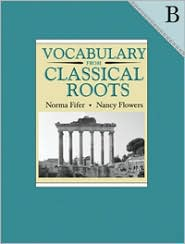 Vocabulary from Classical Roots: Volume B