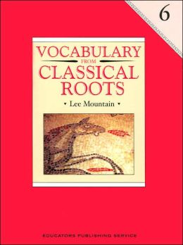 Vocabulary from Classical Roots, Grade 6