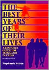 Best Years of Their Lives: A Resource Guide for Teenagers in Crisis