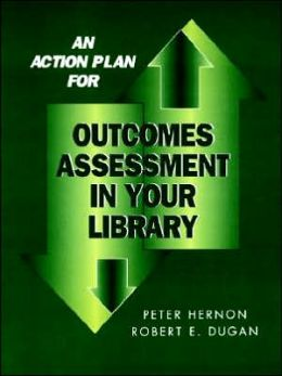 Action Plan for Outcomes Assessment in Your Library