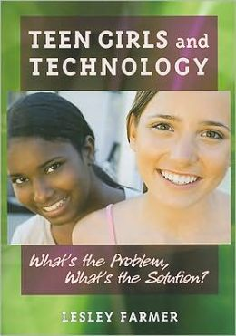 Teen Girls and Technology : What's the Problem, What's the Solution?