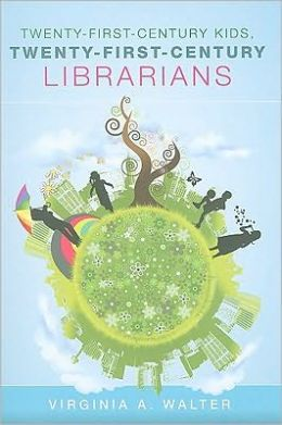 Twenty-First-Century Kids, Twenty-First-Century Librarians