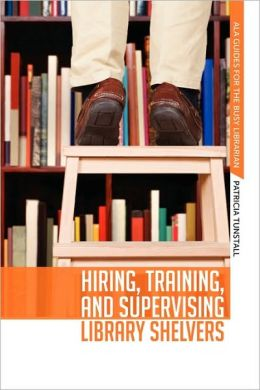 Hiring, Training, And Supervising Library Shelvers