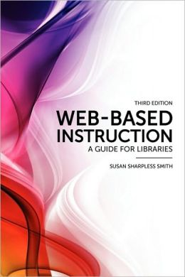 Web-Based Instruction: A Guide for Libraries