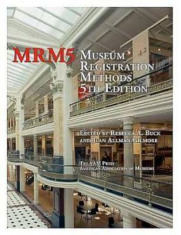 Museum Registration Methods, 5th Ed.