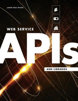 Web Service APIs and Libraries for Beginners