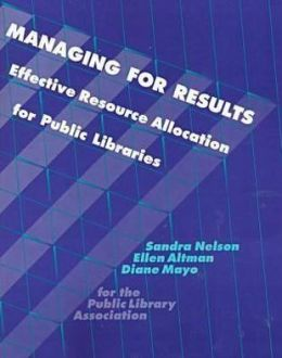 Managing for Results: Effective Resource Allocation for Libraries
