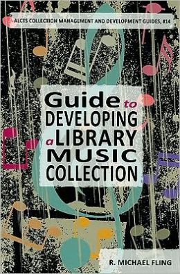 Guide to Developing a Library Music Collection