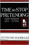 Time to Stop Pretending: A Mother's Story of Domestic Violence, Homelessness, Poverty - And Escape