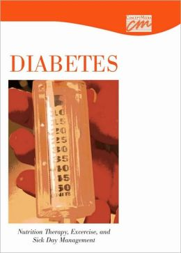Diabetes: Nutrition Therapy, Exercise, and Sick Day Management (CD)