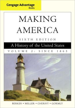 Cengage Advantage Books: Making America - A History of the United States