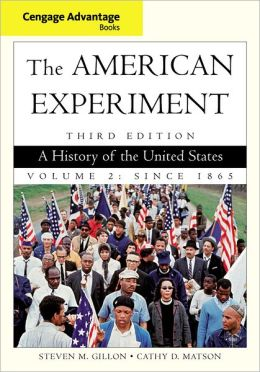 The American Experiment: A History of the United States, Volume 2: Since 1865